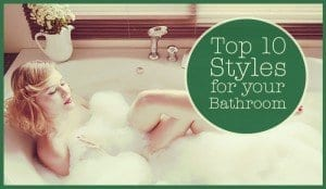 Top 10 styles for your bathroom